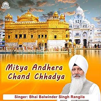 Mitya Andhera Chand Chhadya