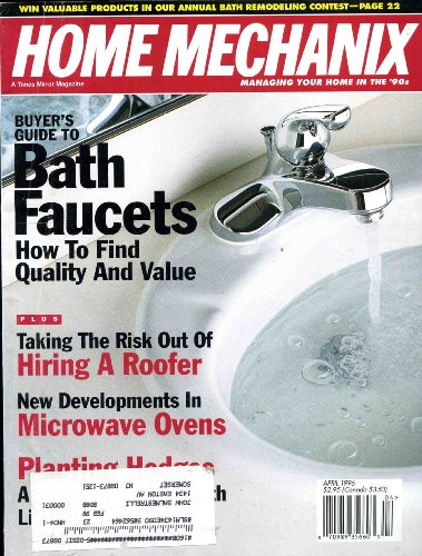 Home Mechanix Magazine : April 1996 (Buyer's Guide to Bath Faucets, 92)