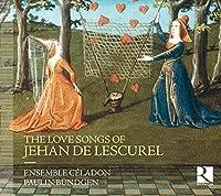 Jehan De Lescurel: The Love Songs Of Jehan De Lescurel by Ensemble Celadon
