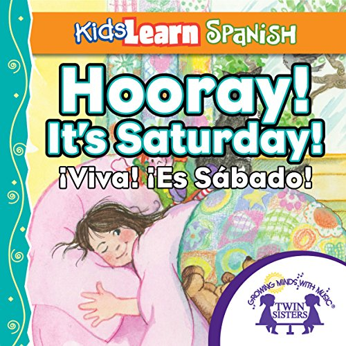 Kids Learn Spanish: Hooray! It's Saturday (Days of the Week)     Viva! El Sabado              By:                                                                                                                                 Kim Mitzo Thompson,                                                                                        Karen Mitzo Hilderbrand,                                                                                        Twin Sisters                               Narrated by:                                                                                                                                 Twin Sisters                      Length: 8 mins     Not rated yet     Overall 0.0