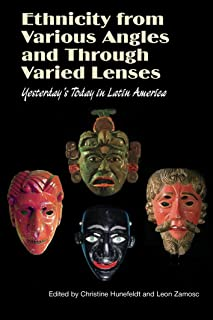 Ethnicity from Various Angles & Through Varied Lenses: Yesterday's Today in Latin America