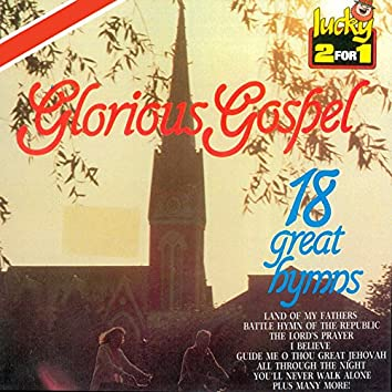 Glorious Gospel (18 Great Hymns)