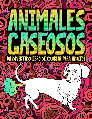 Animales gaseosos: Un divertido libro de colorear para adultos