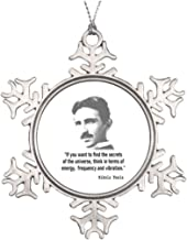 Promini Ideas for Decorating Christmas Trees Quote by Nikola Tesla Christmas Snowflake Ornament Display Tree Scientific, 3 Inch