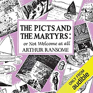 The Picts & the Martyrs     Swallows and Amazons Series, Book 11              By:                                                                                                                                 Arthur Ransome                               Narrated by:                                                                                                                                 Gareth Armstrong                      Length: 8 hrs and 2 mins     76 ratings     Overall 4.9