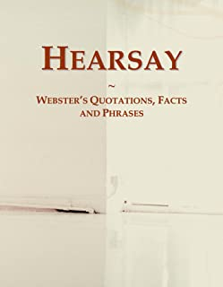 Hearsay: Webster's Quotations, Facts and Phrases