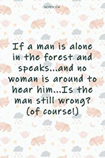 Lined Notebook Journal Cute Cat Cover If a man is alone in the forest and speaks: Journal, Goals, 6x9 inch, Financial, Tax...