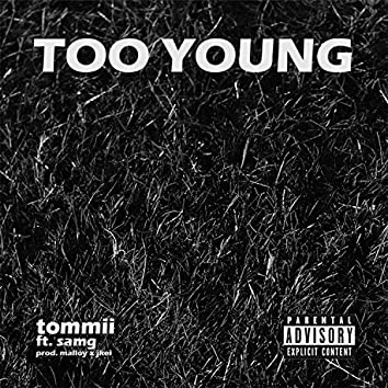 Too Young (feat. Samg)