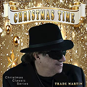 Christmas Time (Christmas Classic Series)