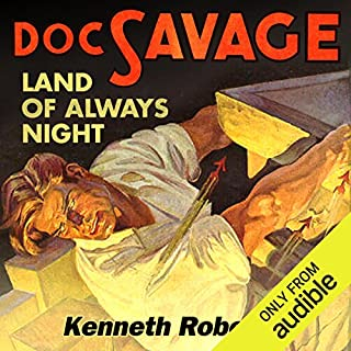 The Land of Always Night                   By:                                                                                                                                 Kenneth Robeson                               Narrated by:                                                                                                                                 Kevin T. Collins,                                                                                        David Marantz,                                                                                        Jay Snyder,                   and others                 Length: 5 hrs and 3 mins     22 ratings     Overall 4.7