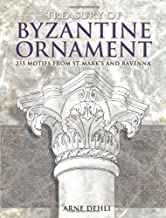 Treasury of Byzantine Ornament: 255 Motifs from St. Mark's and Ravenna (Dover Pictorial Archive)