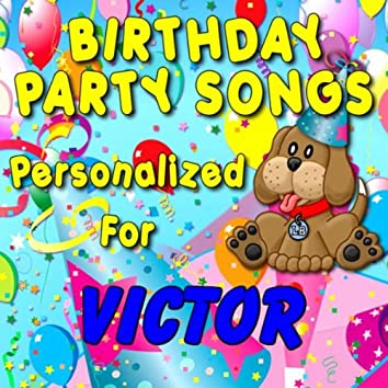 Birthday Party Songs - Personalized For Victor