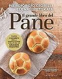 Il grande libro del pane. Tutti i segreti della panificazione, svelati da un grande maestr...