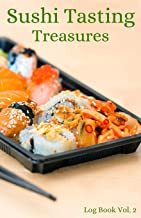 Sushi Tasting Treasures Log Book Vol. 2: A comprehensive tracker for your tasting adventure