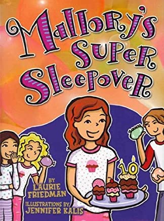 [(Mallorys Super Sleepover )] [Author: Laurie B Friedman] [Oct-2011]