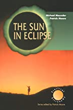 The Sun in Eclipse (The Patrick Moore Practical Astronomy Series)