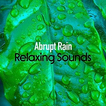 Abrupt Rain: Relaxing Sounds