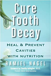 Heal and Prevent Cavities with Nutrition: 2nd Edition