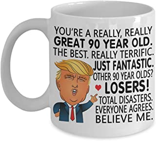 Funny Gift Family - 90th Birthday Gift Donald Trump Coffee Mug - You Are a Great 90 Year Old Gift For Men Women Him Her 1929, 1930 Tea Cup Christmas X