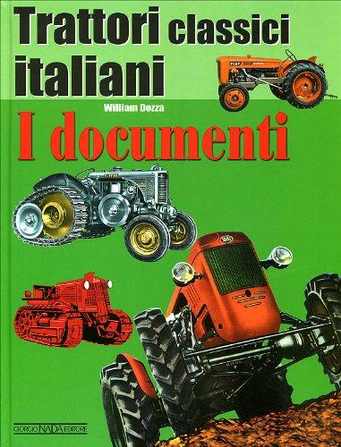 Trattori classici italiani. I documenti (Vol. 1)