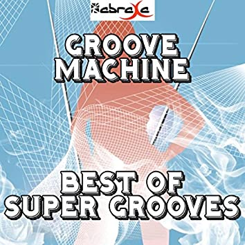 Groove Machine- Best of Super Grooves