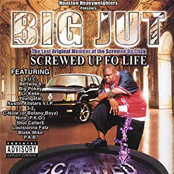 Screwed Up Fo Life : Screwed & Chopped