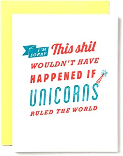 Sorry, This Sht wouldn't have happened if Unicorns ruled the world, Funny Greeting Card