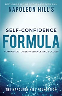 Napoleon Hill's Self-Confidence Formula: Your Guide to Self-Reliance and Success