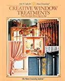 Creative Window Treatments (Arts & Crafts for Home Decorating S.)