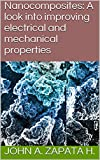 Nanocomposites: A look into improving electrical and mechanical properties (English Edition)