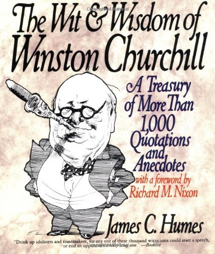 The Wit and Wisdom of Winston Churchill: A Treasury of More than 1000 Quotations (English Edition)の詳細を見る