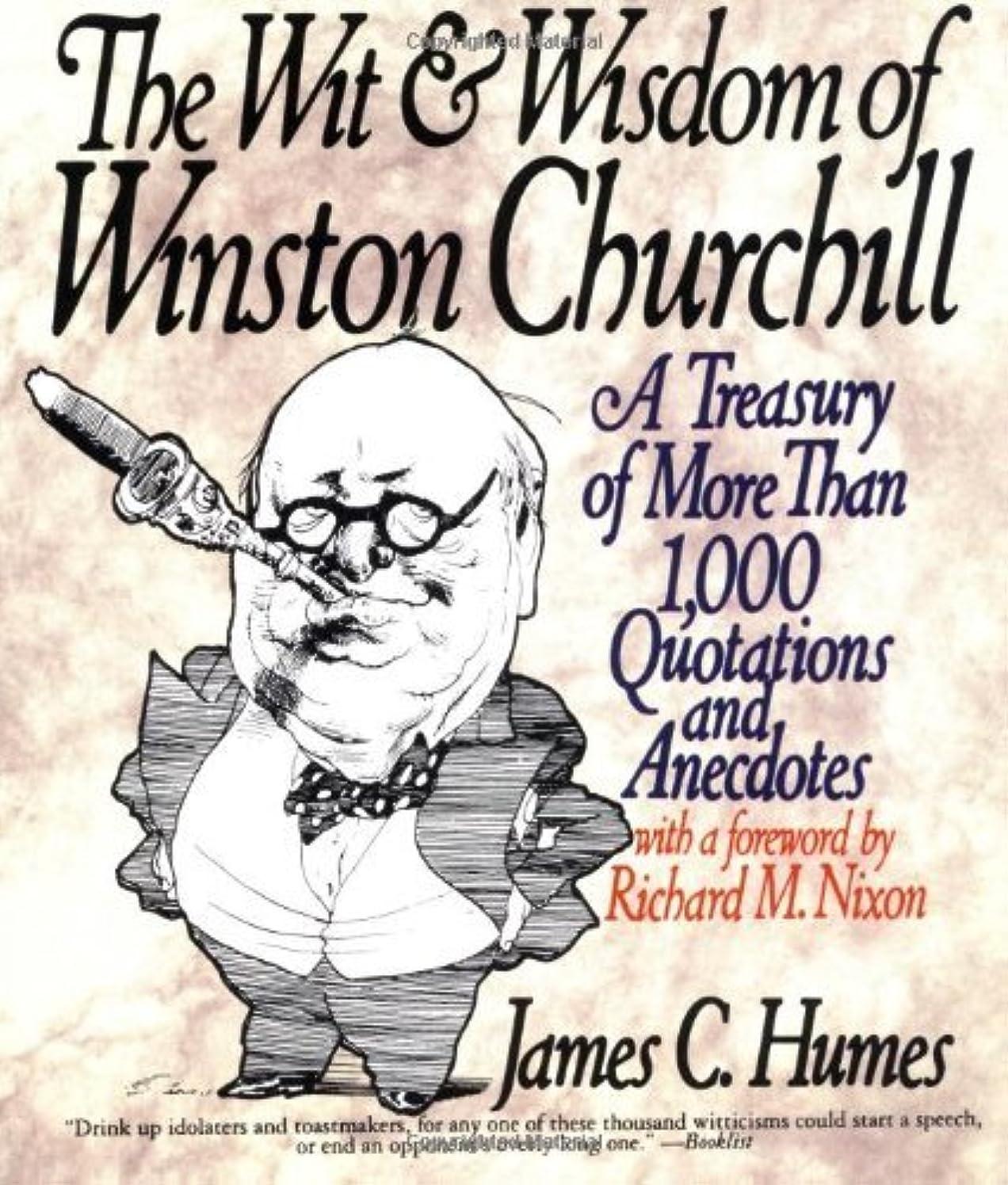 歴史家ではごきげんようシェアThe Wit and Wisdom of Winston Churchill: A Treasury of More than 1000 Quotations (English Edition)