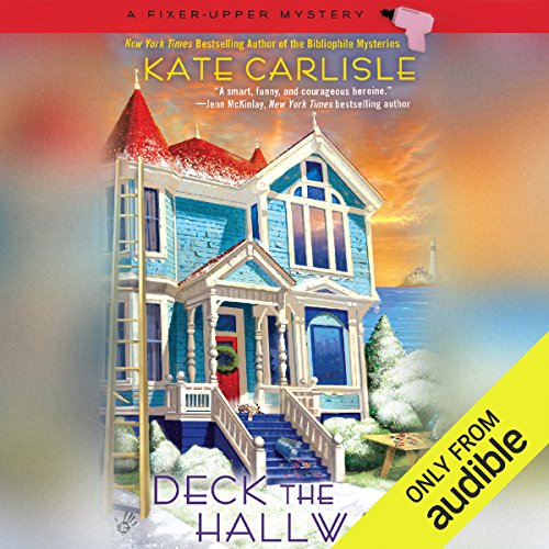 Deck the Hallways     A Fixer-Upper Mystery              By:                                                                                                                                 Kate Carlisle                               Narrated by:                                                                                                                                 Alex Barrett                      Length: 7 hrs and 59 mins     272 ratings     Overall 4.4