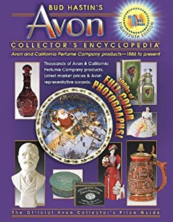 Bud Hastin's Avon Collector's Encyclopedia: Avon and California Perfume Company Products- 1886 to Present (The Official Avon Collector's Price Guide)