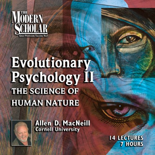 The Modern Scholar: Evolutionary Psychology, Part II audiobook cover art