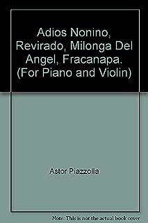 Adios Nonino, Revirado, Milonga Del Angel, Fracanapa. (For Piano and Violin)