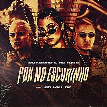 Pok no Escurinho (feat. Dj Will DF)