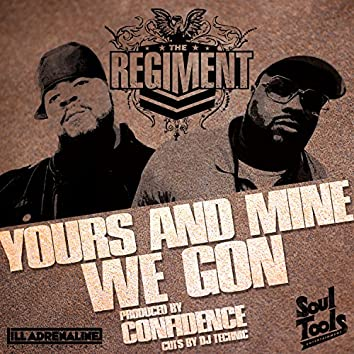 Yours And Mine / We Gon