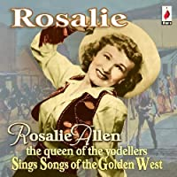 Rosalie: The Queen of the Yodellers by Rosalie Allen (2009-04-21)