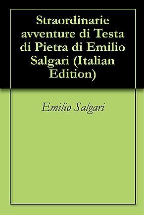 Straordinarie avventure di Testa di Pietra di Emilio Salgari