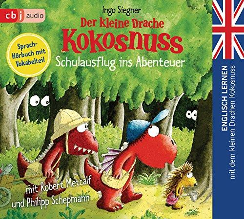 Der kleine Drache Kokosnuss – Schulausflug ins Abenteuer: Englisch lernen mit dem kleinen Drachen Kokosnuss. Sprach-Hörbuch mit Vokabelteil (Die ... mit dem Kleinen Drache Kokosnuss, Band 3)