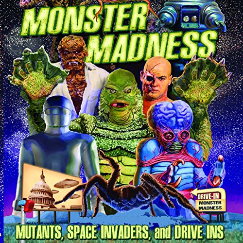 Monster Madness: Mutants, Space Invaders, and Drive-Ins Audiobook By Gary Svehla,                                                                                        A. Susan Svehla cover art