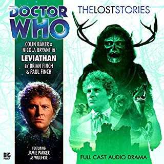 Doctor Who - The Lost Stories - Leviathan                   By:                                                                                                                                 Brian Finch,                                                                                        Paul Finch                               Narrated by:                                                                                                                                 Colin Baker,                                                                                        Nicola Bryant                      Length: 2 hrs and 27 mins     3 ratings     Overall 5.0