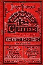 Jerry Thomas' Bartenders Guide: How To Mix Drinks: A Bon Vivant's Companion (1862)