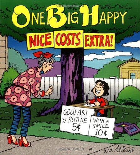 One Big Happy: Nice Costs Extra!