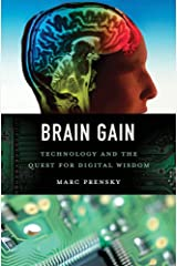 Brain Gain: Technology and the Quest for Digital Wisdom (English Edition) eBook Kindle