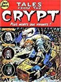 Tales from the Crypt, tome 1 - Plus morts que vivants !