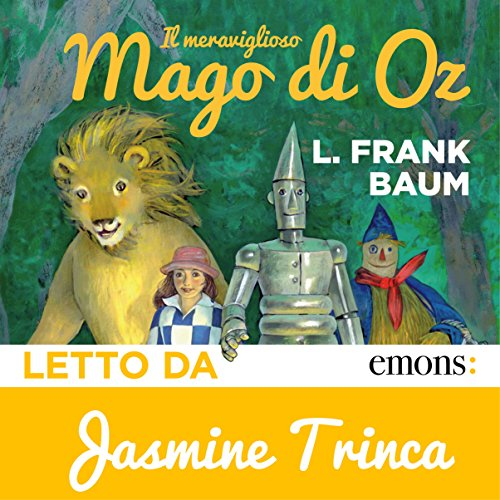 Il meraviglioso mago di Oz                   Autor:                                                                                                                                 L. Frank Baum                               Sprecher:                                                                                                                                 Jasmine Trinca                      Spieldauer: 3 Std. und 42 Min.     Noch nicht bewertet     Gesamt 0,0