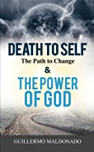 Death to Self, the Path to Change and the Power of God