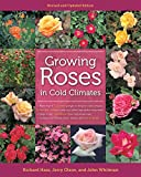 Growing Roses in Cold Climates: Revised and Updated Edition